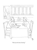 """""""That's just the booze listening""""  - New Yorker Cartoon"""