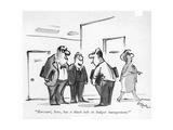 """Harcourt  here  has a black belt in budget management"" - New Yorker Cartoon"