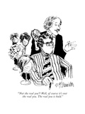 """'Not the real you' Well  of course it's not the real you The real you i…"" - New Yorker Cartoon"