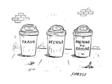 captionless(Trash Recycle Pretend to Recycle) - New Yorker Cartoon