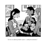 """""""Let me see what my mother wants — aside from attention"""" - New Yorker Cartoon"""