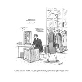 """Can I call you back  I've got eight million people in my office right no - New Yorker Cartoon"