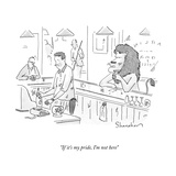 """If it's my pride  I'm not here"" - New Yorker Cartoon"