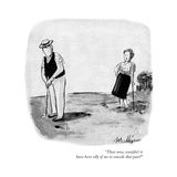 """There now  wouldn't it have been silly of me to concede that putt"" - New Yorker Cartoon"
