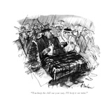 """You keep the chill out your way I'll keep it out mine"" - New Yorker Cartoon"