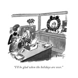 """""""I'll be glad when the holidays are over"""" - New Yorker Cartoon"""