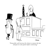 """Counsellor will instruct his client to remove his hat and put on some pan…"" - New Yorker Cartoon"