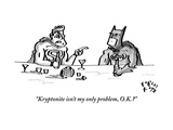 """Kryptonite isn't my only problem  OK"" - New Yorker Cartoon"