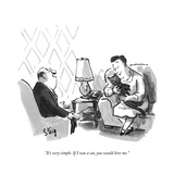 """""""It's very simple If I was a cat  you would love me"""" - New Yorker Cartoon"""