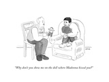 """Why don't you show me on the doll where Madonna kissed you"" - Cartoon"