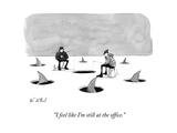 """I feel like I'm still at the office"" - New Yorker Cartoon"