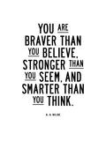 You Are Braver Than You Believe Reproduction d'art par Brett Wilson