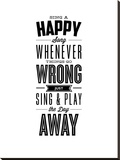 Sing a Happy Song Whenever Things Go Wrong