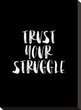Trust Your Struggle BLK