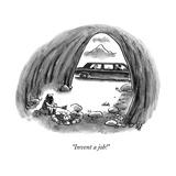"""""""Invent a job!"""" - New Yorker Cartoon"""