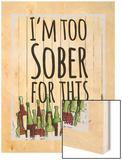 I'm Too Sober