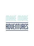 Make More Adventures