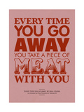 Take a Piece of Meat with You