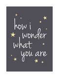 How I Wonder What You Are