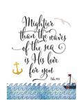 Psalm 93 4 Mightier Than the Waves Reproduction d'art par Tara Moss