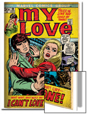 Marvel Comics Retro: My Love Comic Book Cover No19  Pushing Away  I Can't Love Anyone! (aged)