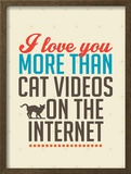 Love You More than Cat Videos