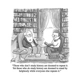 """Those who don't study history are doomed to repeat it Yet those who do s…"" - Cartoon"