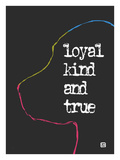 Loyal Kind and True