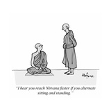 """I hear you reach Nirvana faster if you alternate sitting and standing"" - Cartoon"