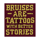Bruises are Tattoos