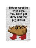 Never Wrestle with Pigs Reproduction d'art par Fab Funky