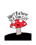 Happy Birthday to a Fun Guy - Katie Abey Cartoon Print