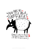 You are as Terrific as a Taper - Katie Abey Cartoon Print