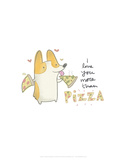 I love you more than pizza dog - Hannah Stephey Cartoon Dog Print