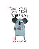 Friendships are about koala-tea - Katie Abey Cartoon Print