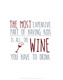Most Expensive Part of Having Kids - Wink Designs Contemporary Print