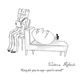 """Easy for you to say—you're cured!"" - New Yorker Cartoon"