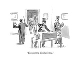 """You seemed disillusioned"" - New Yorker Cartoon"