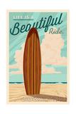 Santa Barbara  California - Life is a Beautiful Ride - Surfboard - Letterpress