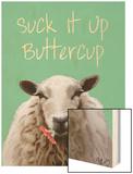 Suck it Up Buttercup Sheep Print