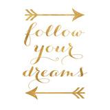 Follow your Dreams (Arrows) (gold foil)