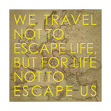 We Travel Not to Escape Life, but for Life not to Escape Us - 1915 Europe Map with Africa and Asia Giclée par National Geographic Maps