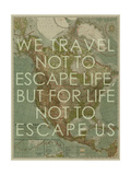 We Travel Not to Escape Life  but for Life not to Escape Us - 1924 North America Map