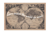 Love Makes the World Go Round - 1680  World Map
