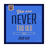 You are Never Too Old 1