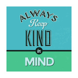 Always Keep Kind in Mind 1