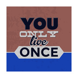 You Only Live Once 1