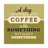 A Day Without Coffee 1