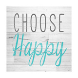 Choose Happy Square Giclée premium par SD Graphics Studio