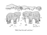"""Well  I had 'the talk' with him"" - New Yorker Cartoon"